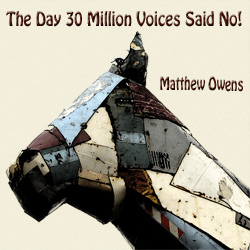 "The Day 30 Million Voices Said ""No!"""